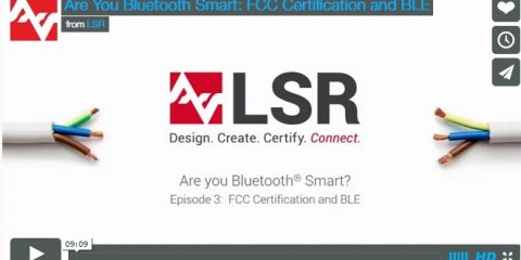 Video Series Focusing on FCC Certification for Bluetooth® Smart Products | In Compliance Magazine