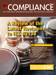 MenuIn Compliance MagazineNew Edition of IEC 60086-4 PublishedUpcoming EventsIn this issue: RecentWhy In Compliance? ExploreContributeIndustry TopicsMenu
